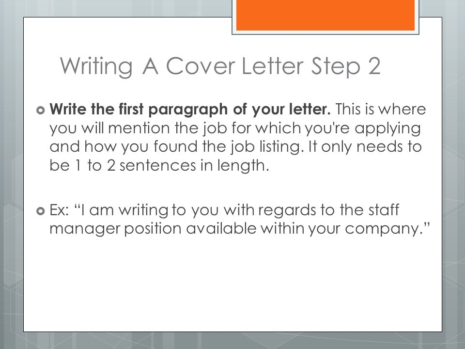 Writing A Cover Letter Step 2  Write the first paragraph of your letter.