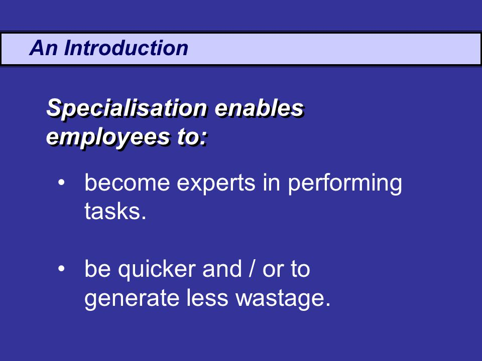 An Introduction become experts in performing tasks.