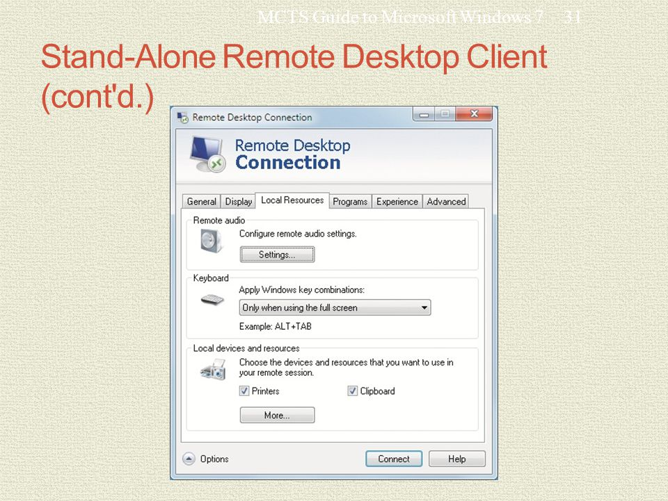 Stand-Alone Remote Desktop Client (cont d.) MCTS Guide to Microsoft Windows 731