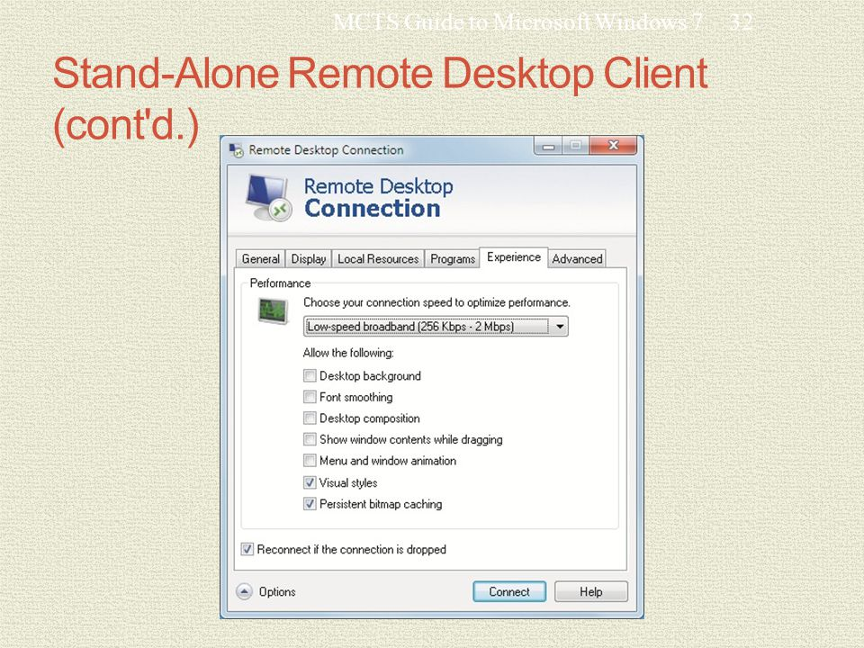 Stand-Alone Remote Desktop Client (cont d.) MCTS Guide to Microsoft Windows 732
