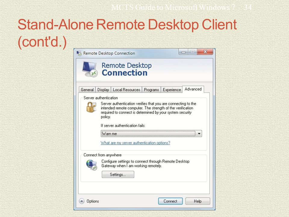 Stand-Alone Remote Desktop Client (cont d.) MCTS Guide to Microsoft Windows 734