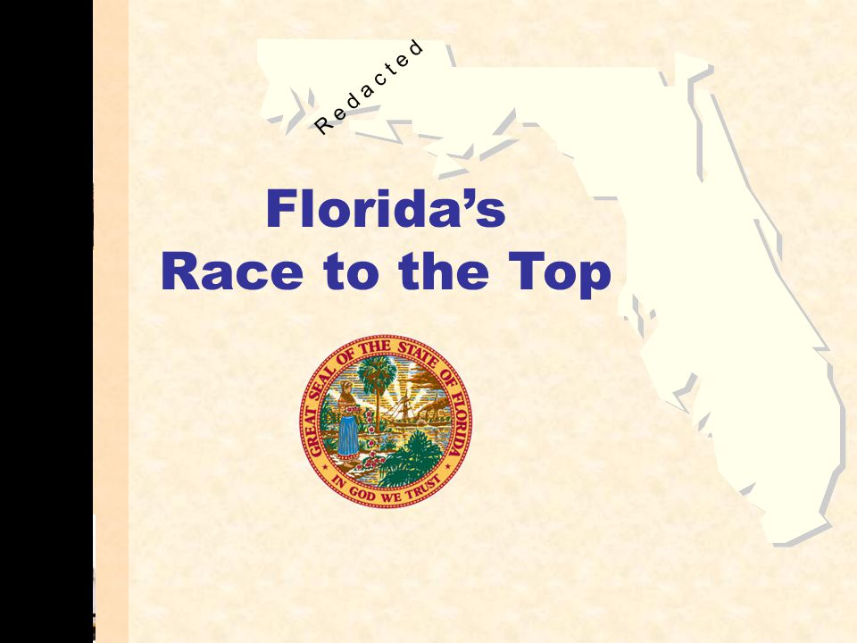 Florida's Race to the Top R e d a c t e d