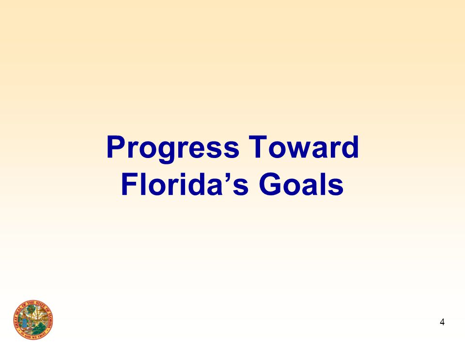4 Progress Toward Florida's Goals