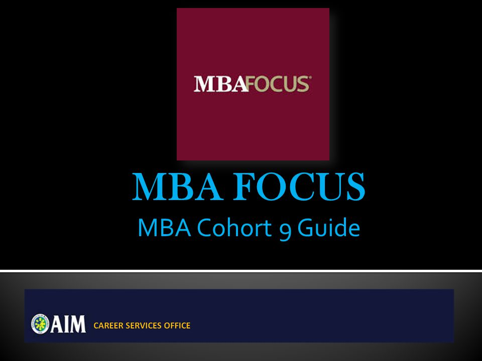 MBA FOCUS MBA Cohort 9 Guide