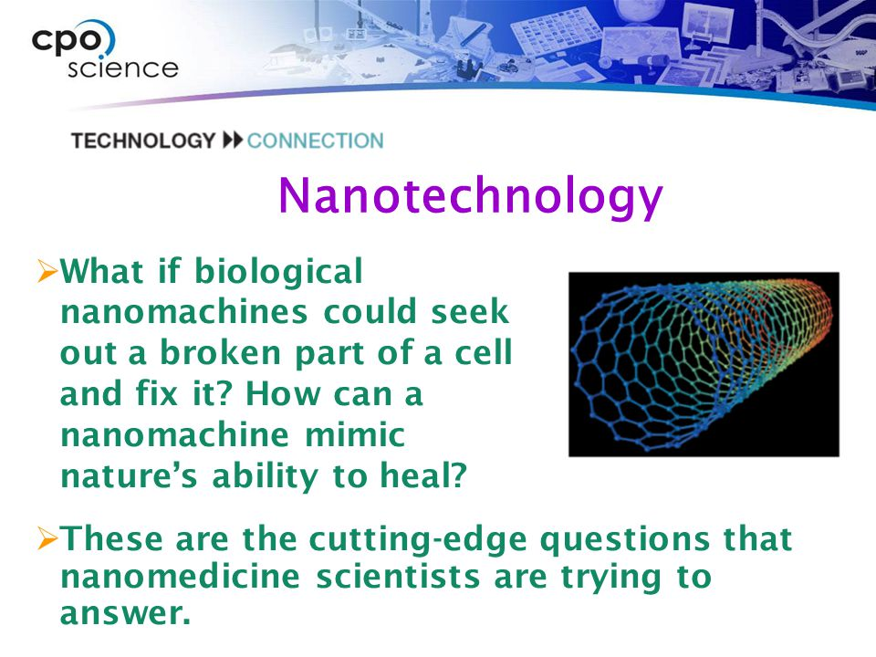 Nanotechnology  These are the cutting-edge questions that nanomedicine scientists are trying to answer.