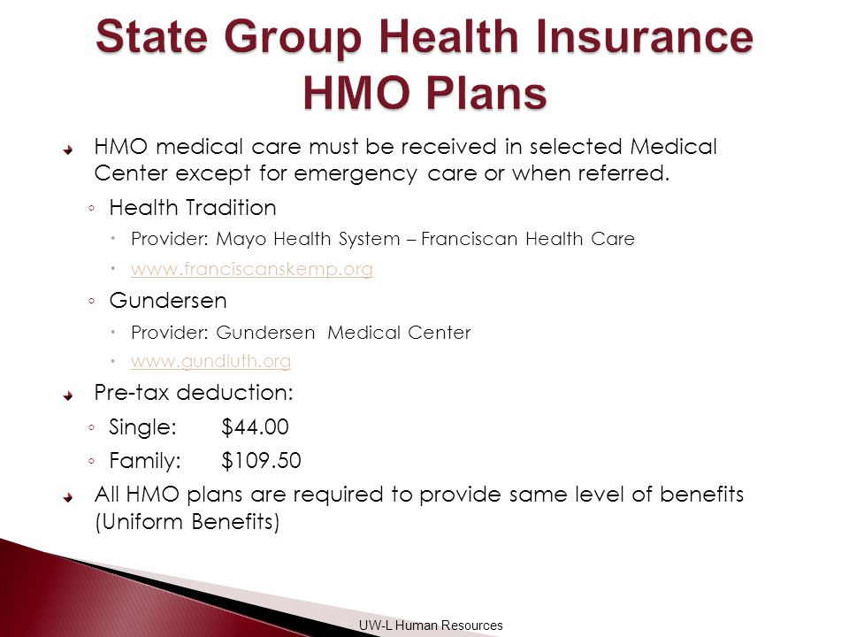 HMO medical care must be received in selected Medical Center except for emergency care or when referred.