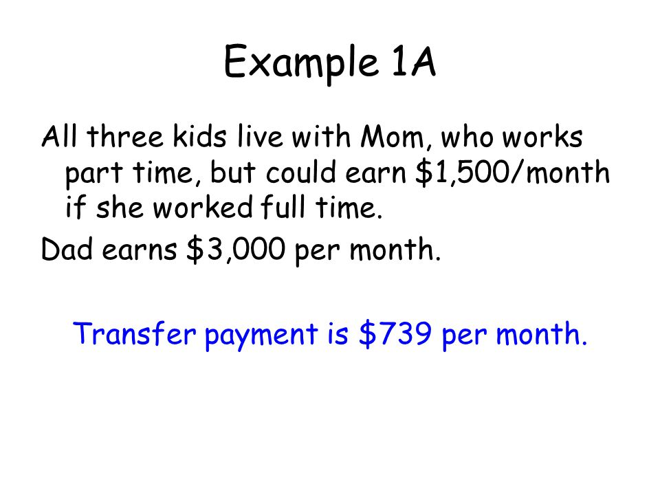 WORKSHEET CALCULATION EXAMPLES Basic facts: Mom and Dad have three ...