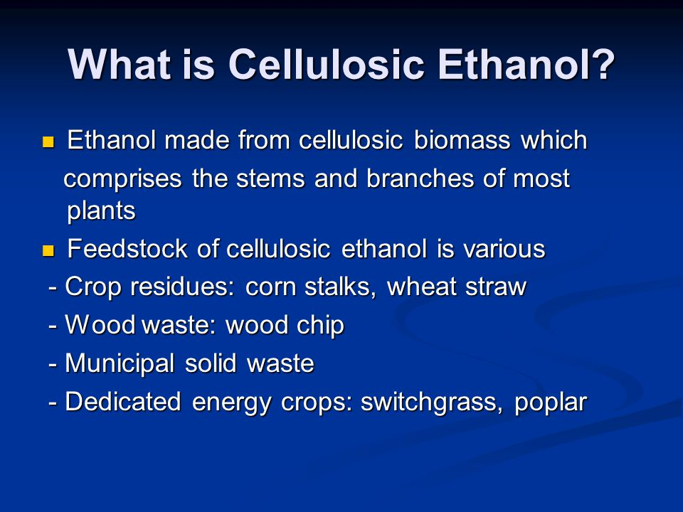 What is Cellulosic Ethanol.