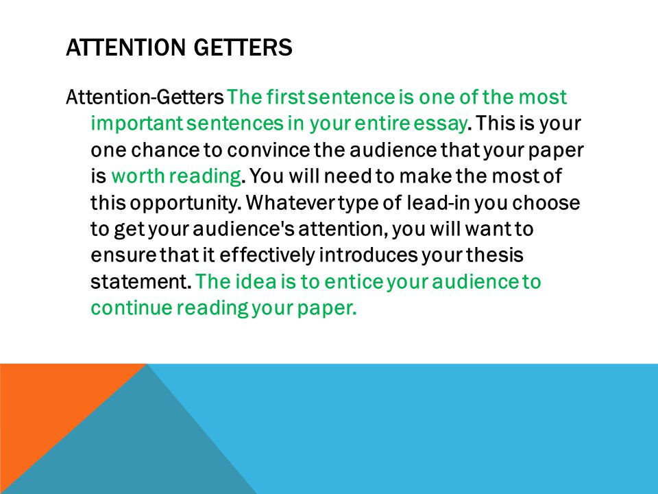 attention getters for writing an essay Good attention grabbers for essayswrite attention grabber for essays ~ attention grabber essay writing types of there are many kinds of attention getters.