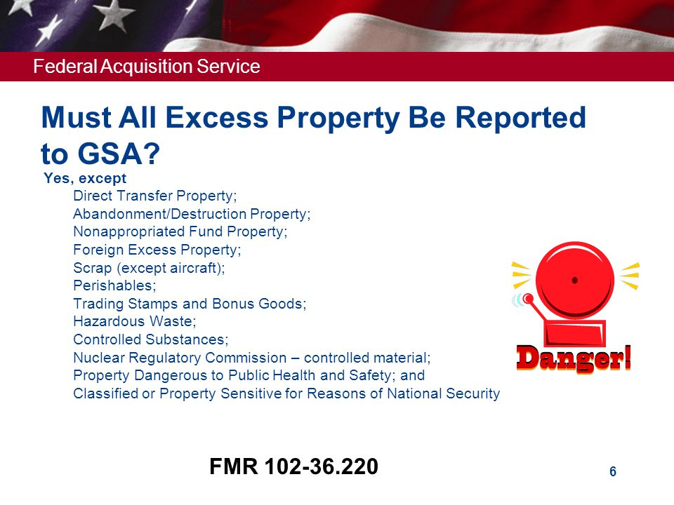 Federal Acquisition Service 6 Must All Excess Property Be Reported to GSA.