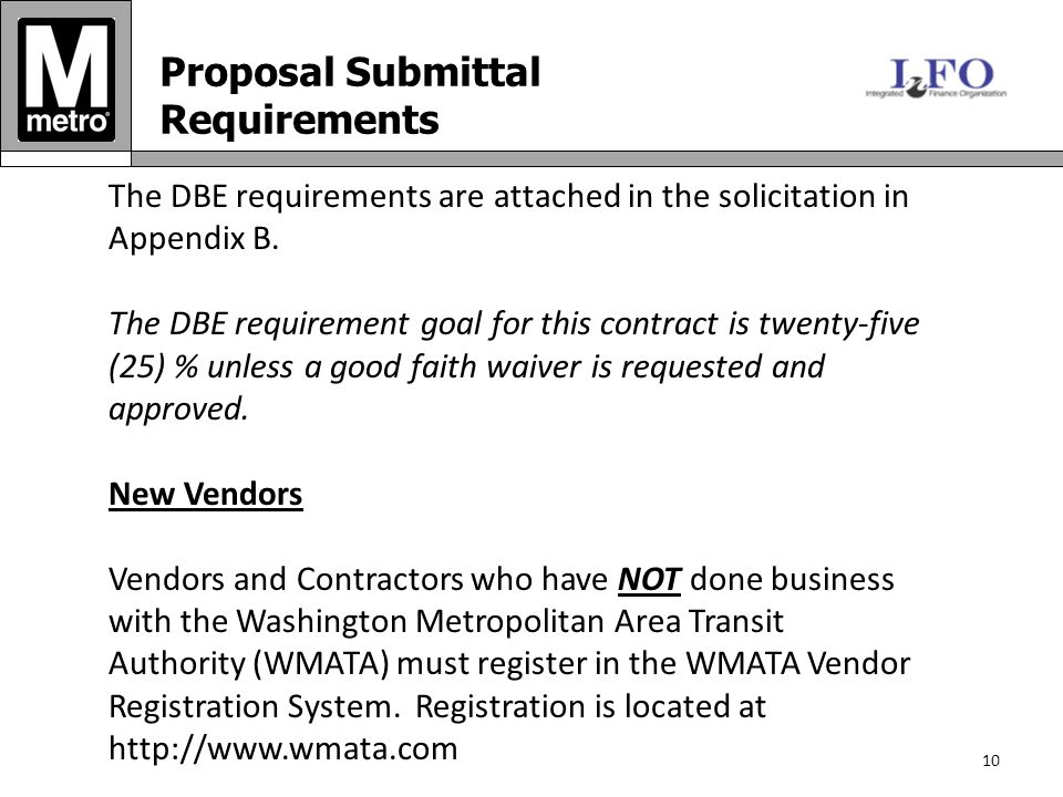 10 Proposal Submittal Requirements The DBE requirements are attached in the solicitation in Appendix B.