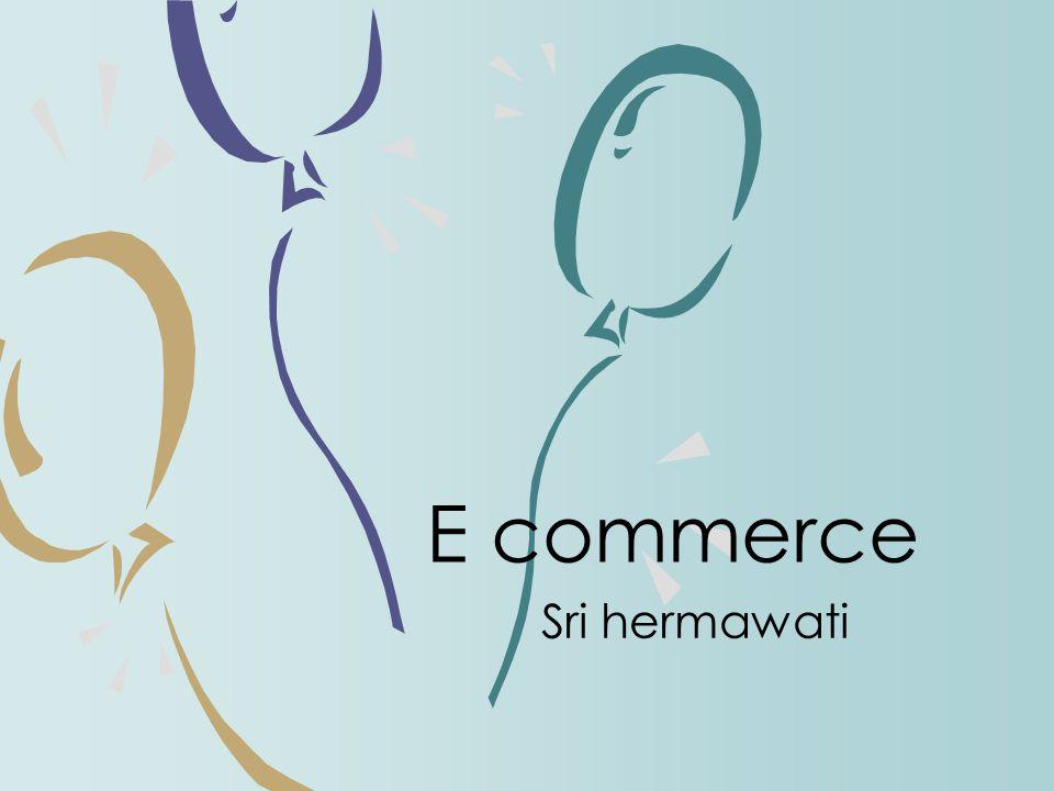 Sri hermawati E commerce
