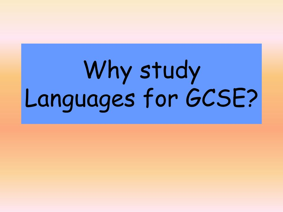 Why study Languages for GCSE