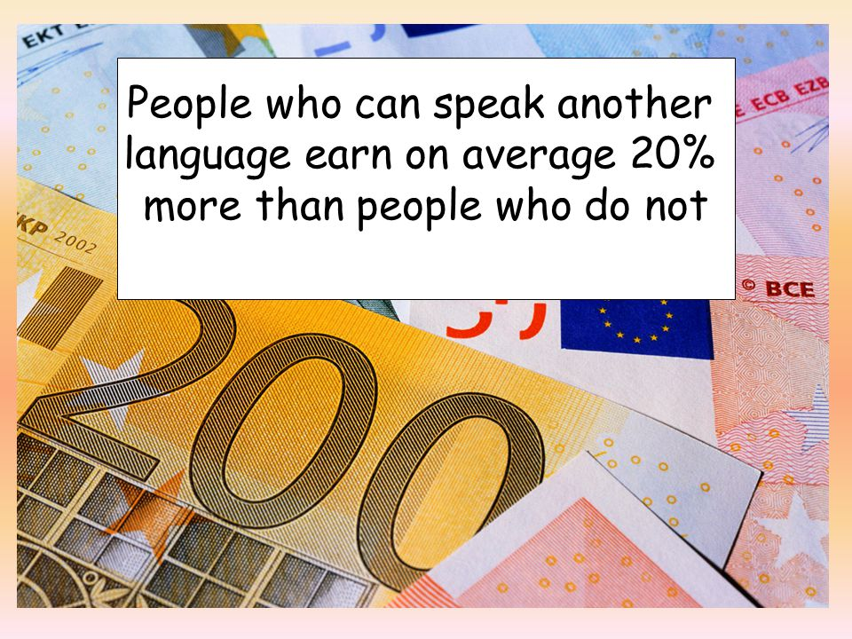 People who can speak another language earn on average 20% more than people who do not