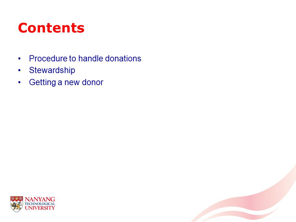Contents Procedure to handle donations Stewardship Getting a new donor