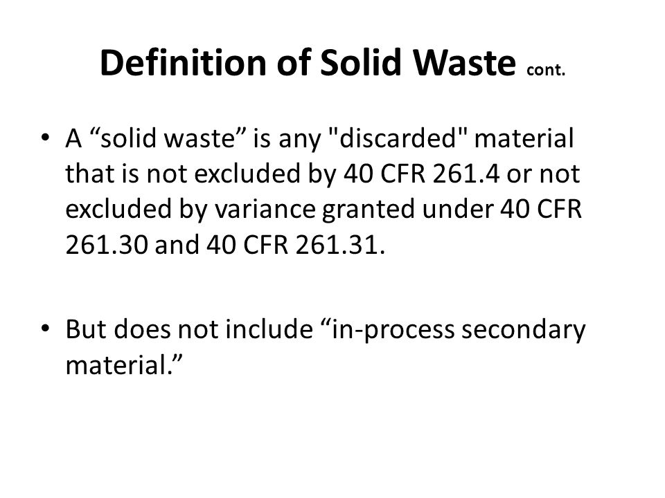 Definition of Solid Waste cont.