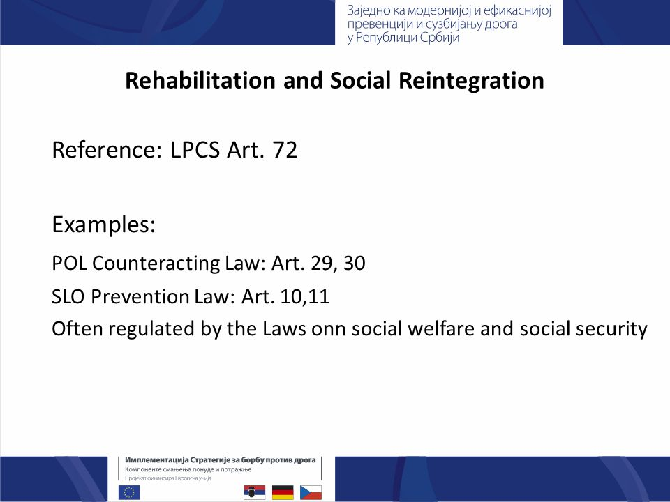 Rehabilitation and Social Reintegration Reference: LPCS Art.
