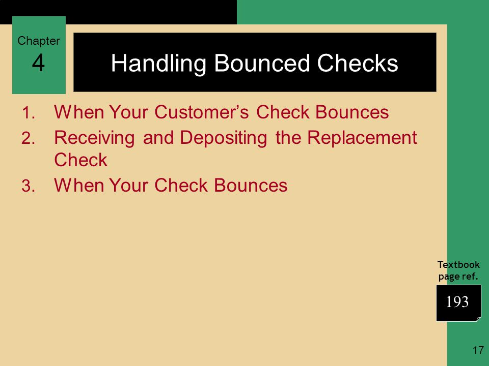 Chapter 4 Textbook page ref. 17 Handling Bounced Checks 1.