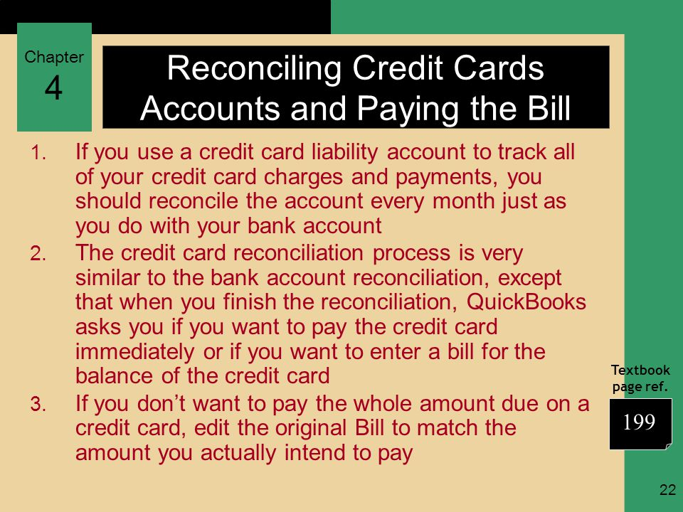 Chapter 4 Textbook page ref. 22 Reconciling Credit Cards Accounts and Paying the Bill 1.