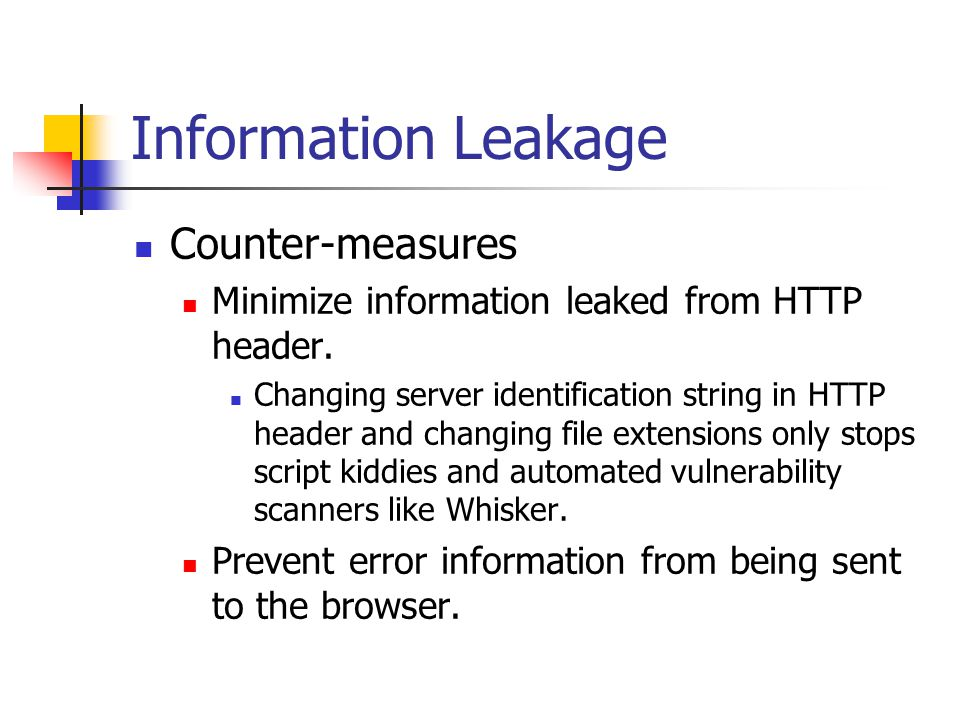 Information Leakage Counter-measures Minimize information leaked from HTTP header.