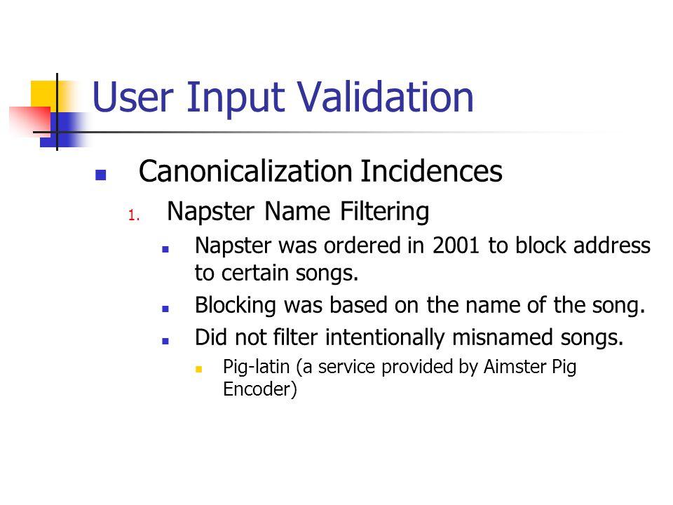 User Input Validation Canonicalization Incidences 1.