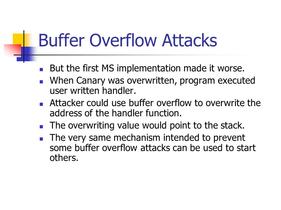 Buffer Overflow Attacks But the first MS implementation made it worse.