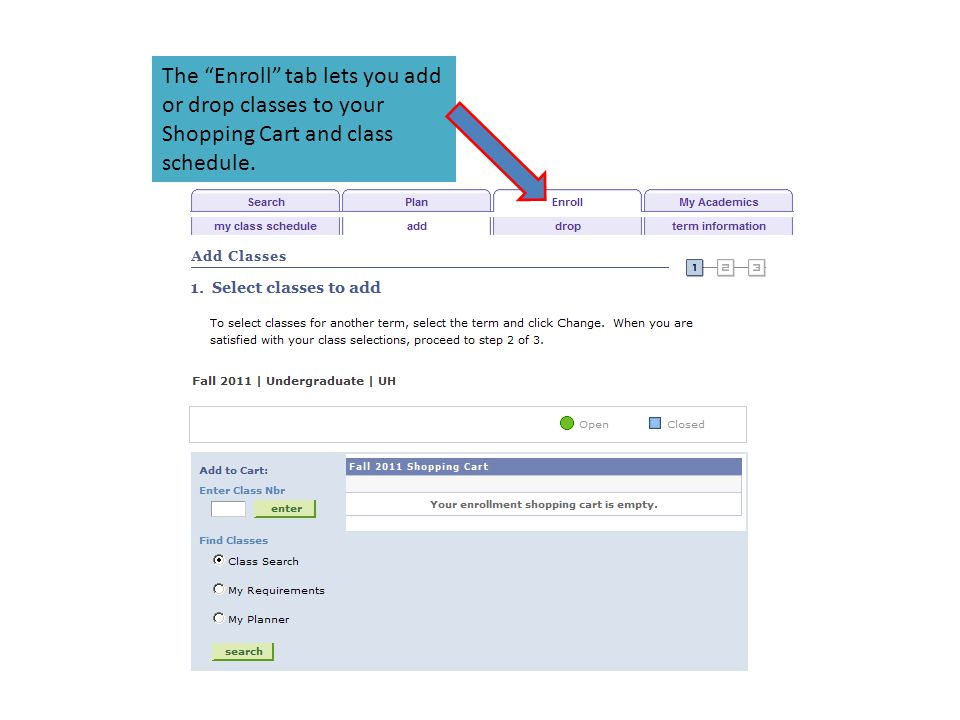 The Enroll tab lets you add or drop classes to your Shopping Cart and class schedule.