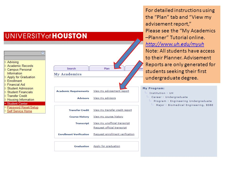 For detailed instructions using the Plan tab and View my advisement report, Please see the My Academics –Planner Tutorial online.