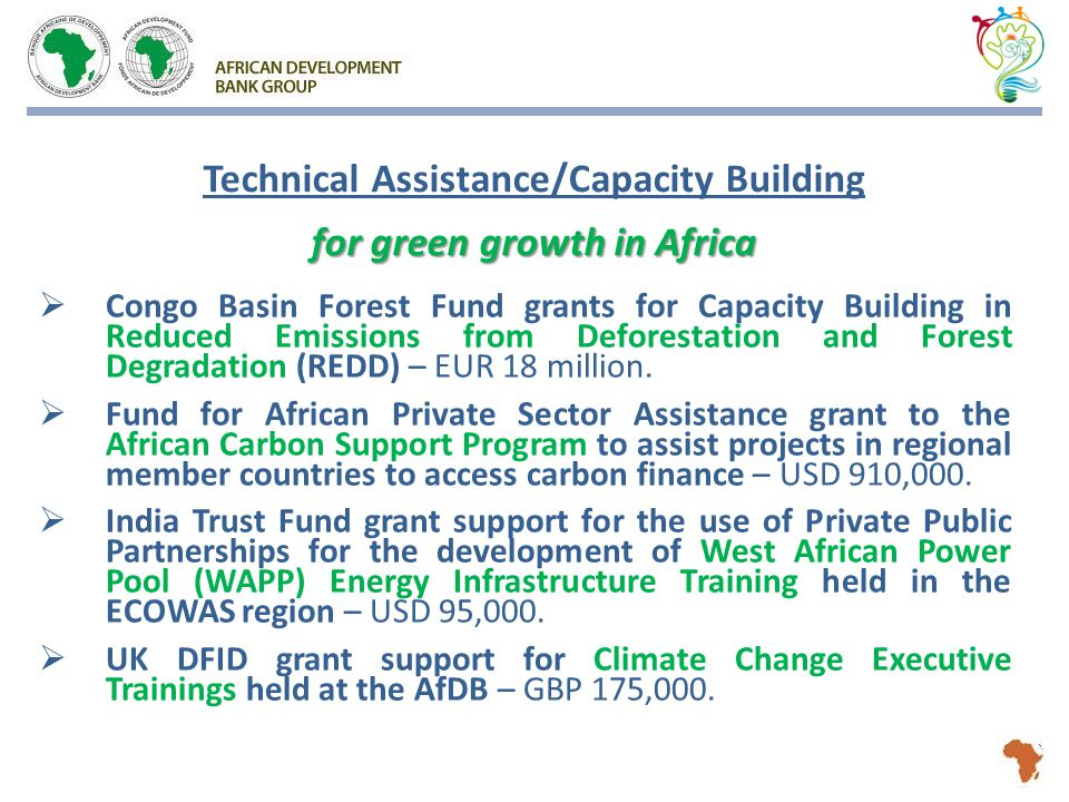  Congo Basin Forest Fund grants for Capacity Building in Reduced Emissions from Deforestation and Forest Degradation (REDD) – EUR 18 million.