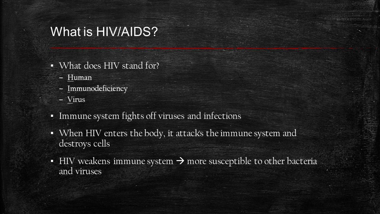 What is HIV/AIDS. ▪ What does HIV stand for.