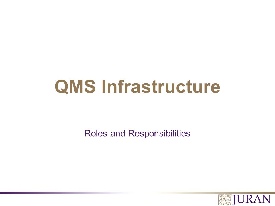 Roles and Responsibilities QMS Infrastructure