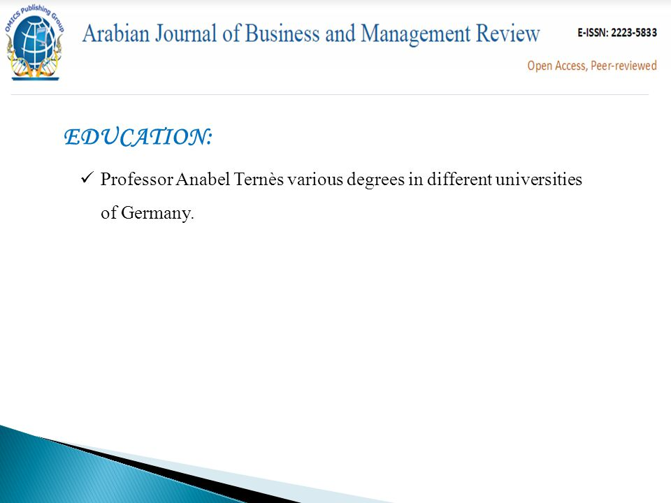 Professor Anabel Ternès various degrees in different universities of Germany. EDUCATION: