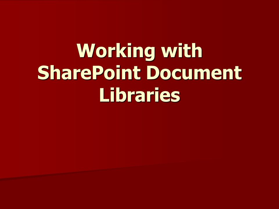 Working with SharePoint Document Libraries