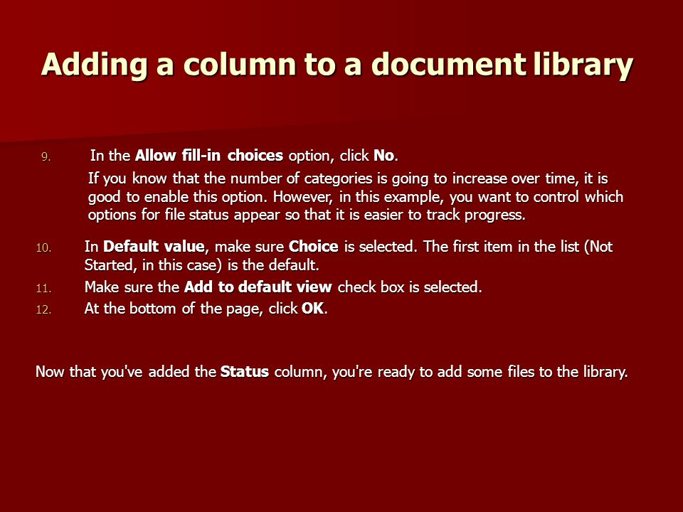 Adding a column to a document library 9. In the Allow fill-in choices option, click No.