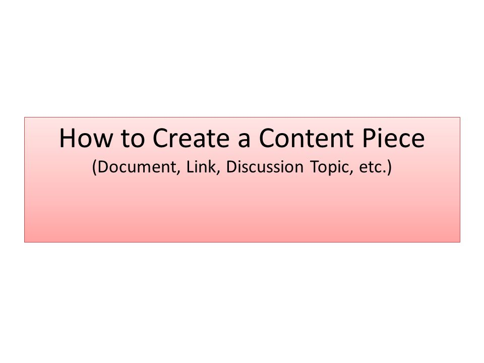 How to Create a Content Piece (Document, Link, Discussion Topic, etc.)