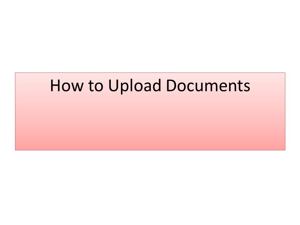 How to Upload Documents