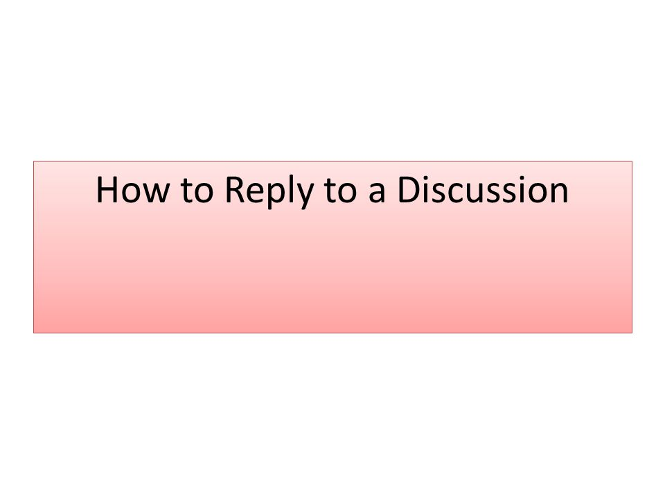 How to Reply to a Discussion