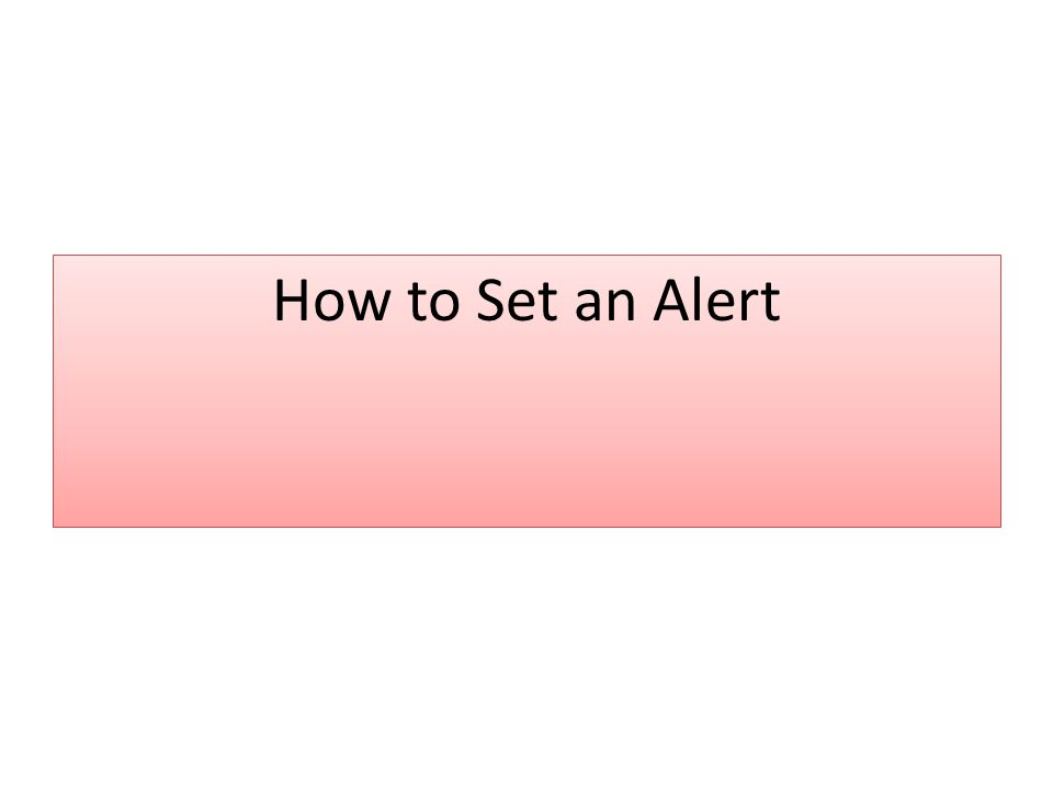 How to Set an Alert