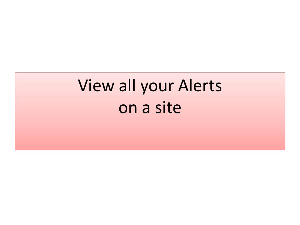 View all your Alerts on a site