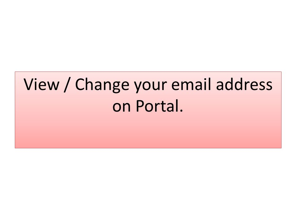 View / Change your  address on Portal.