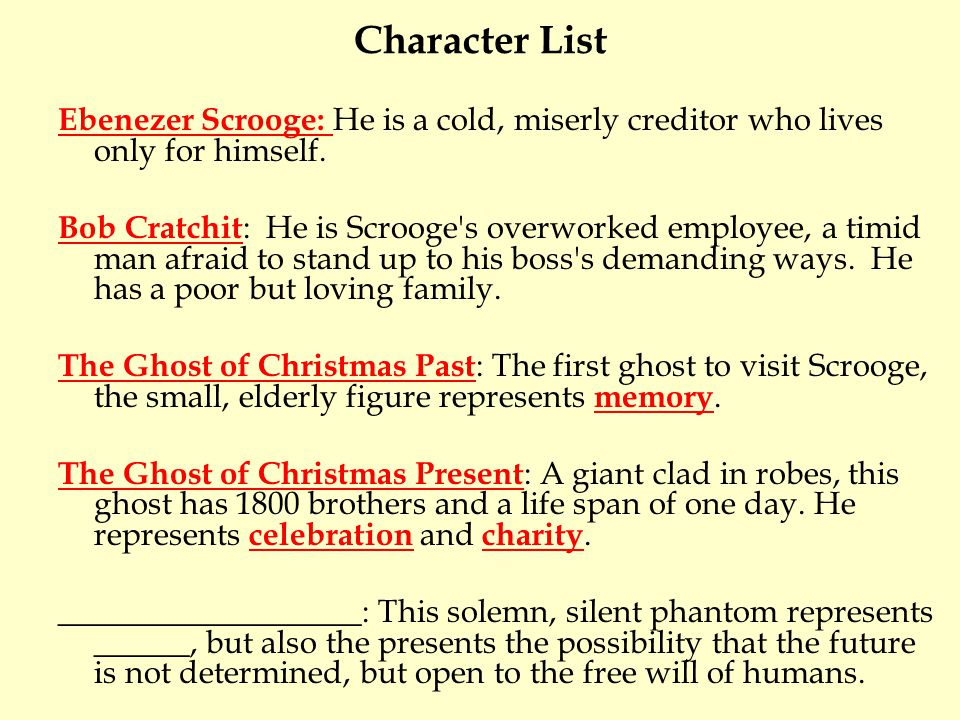 Character List Ebenezer Scrooge: He is a cold, miserly creditor who lives only for himself.