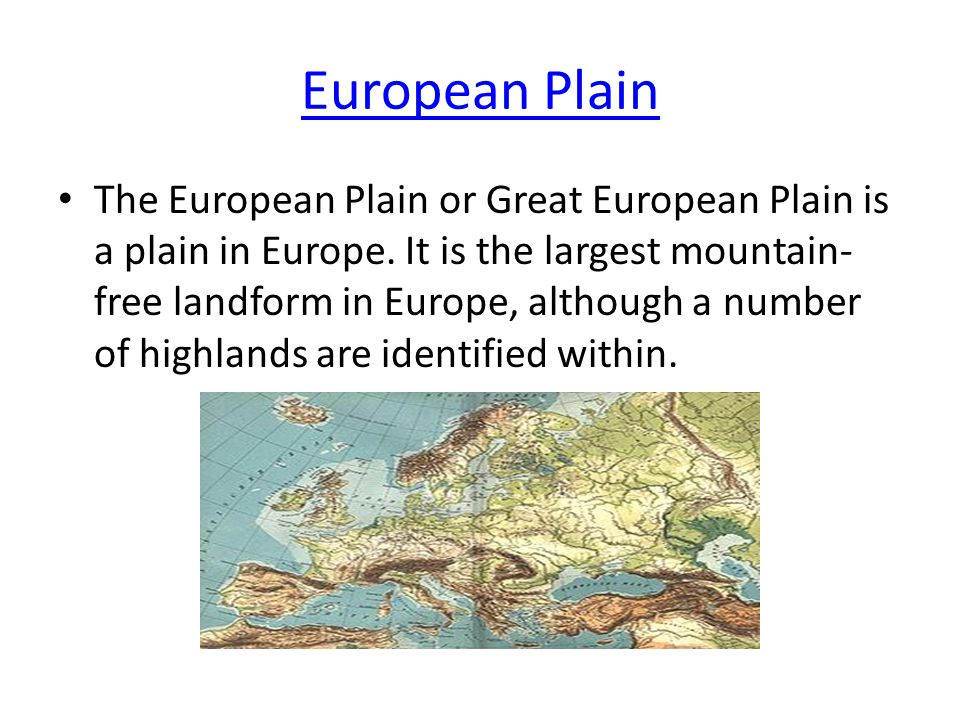 European Plain The European Plain or Great European Plain is a plain in Europe.