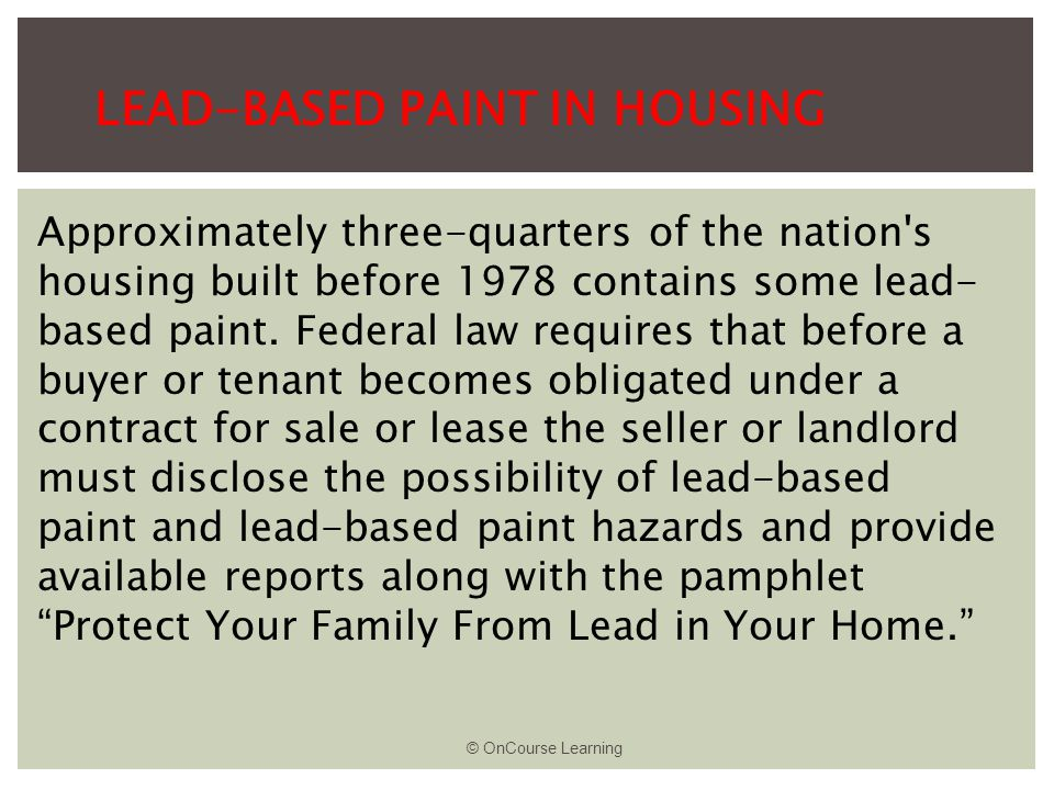 LEAD-BASED PAINT IN HOUSING Approximately three-quarters of the nation s housing built before 1978 contains some lead- based paint.