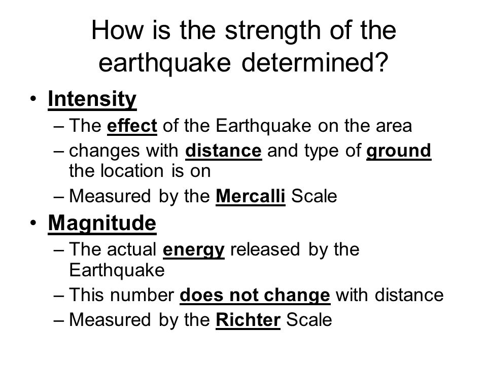 How is the strength of the earthquake determined.