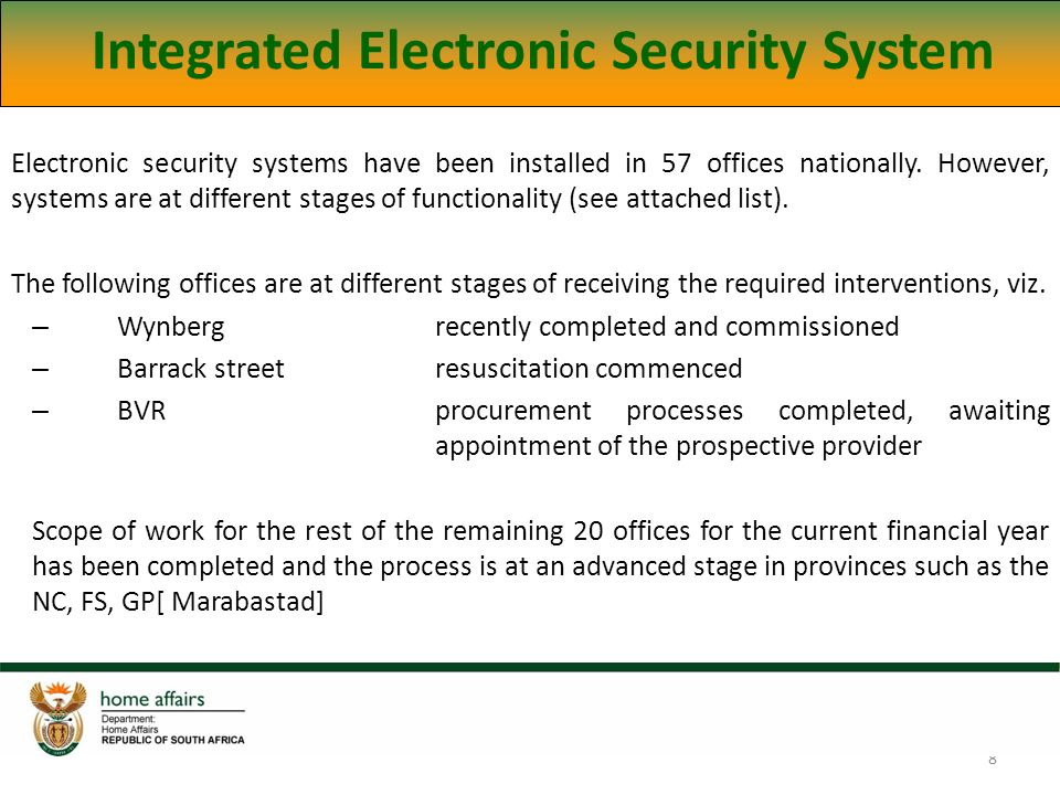 8 Electronic security systems have been installed in 57 offices nationally.