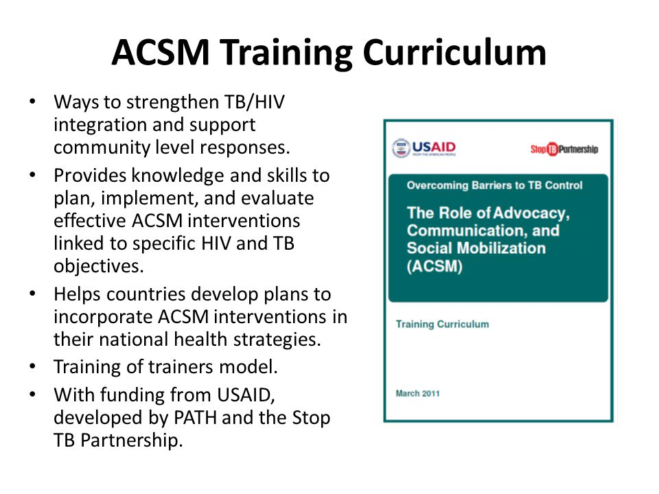 ACSM Training Curriculum Ways to strengthen TB/HIV integration and support community level responses.