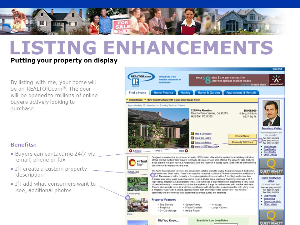 LISTING ENHANCEMENTS Putting your property on display By listing with me, your home will be on REALTOR.com ®.
