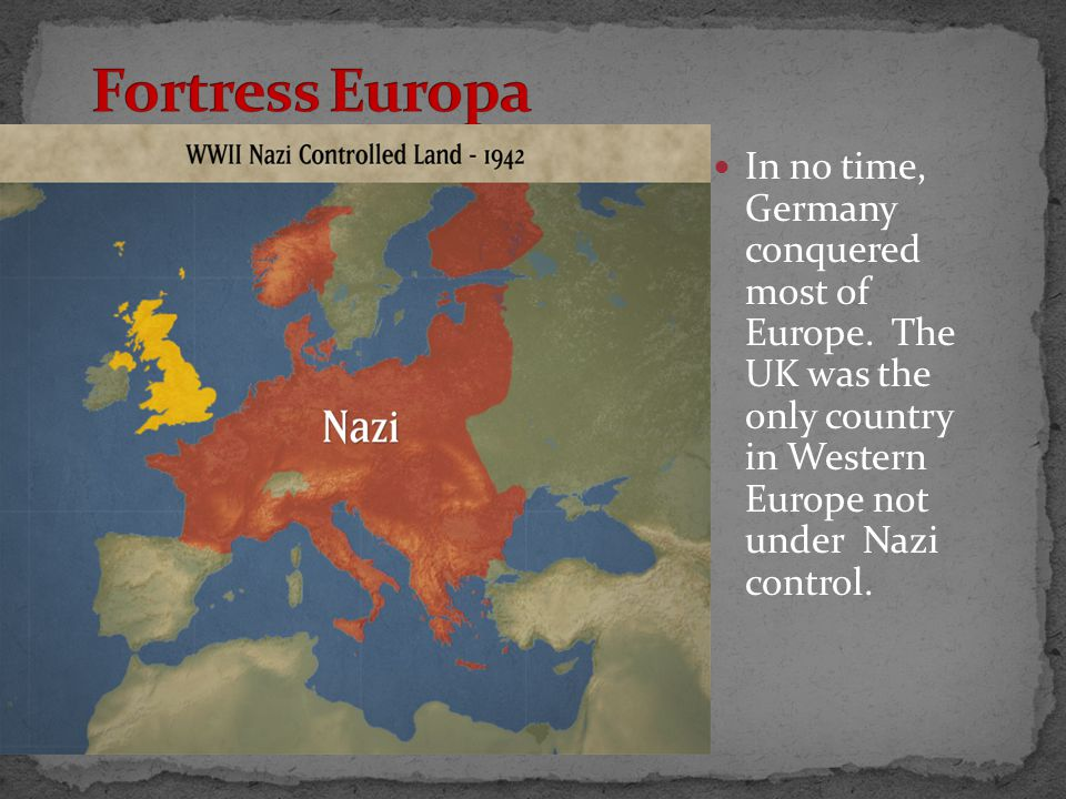 In no time, Germany conquered most of Europe.