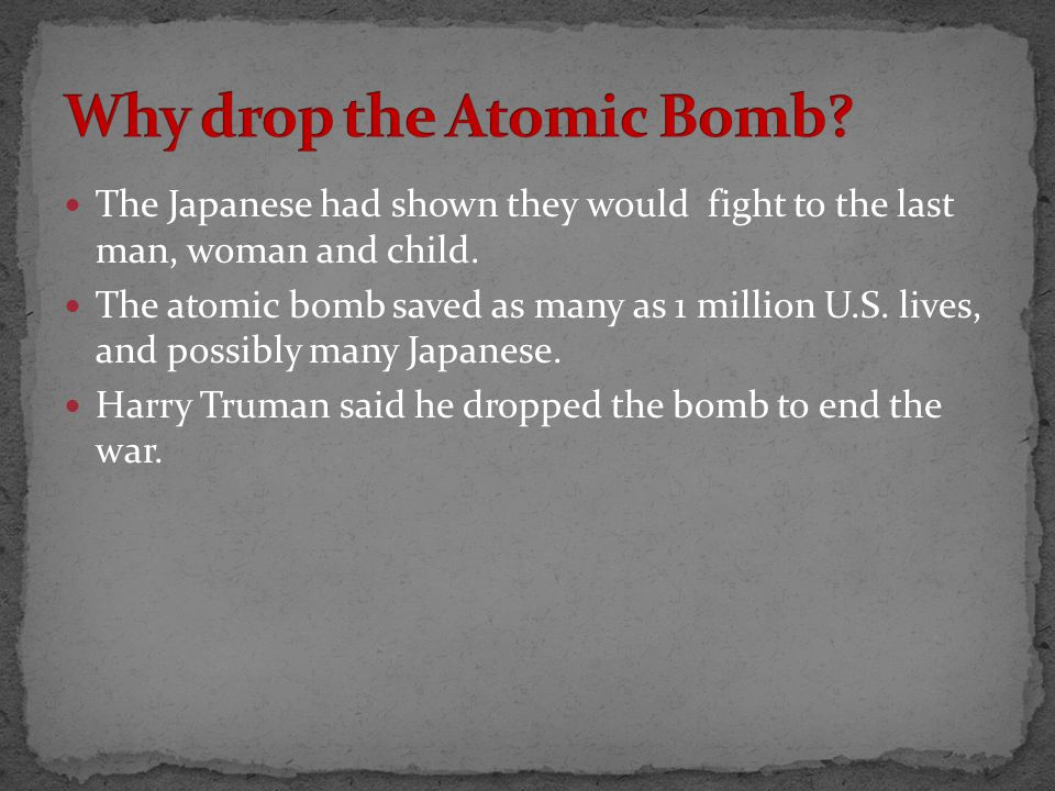 The Japanese had shown they would fight to the last man, woman and child.