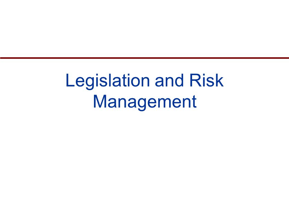 Legislation and Risk Management
